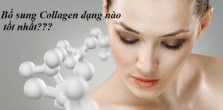 Bổ sung collagen dạng nào hấp thu tốt nhất