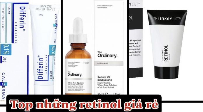 những loại retinol giá rẻ bình dân hiệu quả tốt