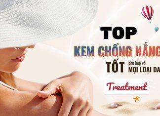 Top kem chống nắng tốt nhất cho từng loại da treatment