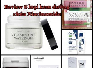review so sánh những kem dưỡng chứa Niacinamide giá rẻ hiệu quả